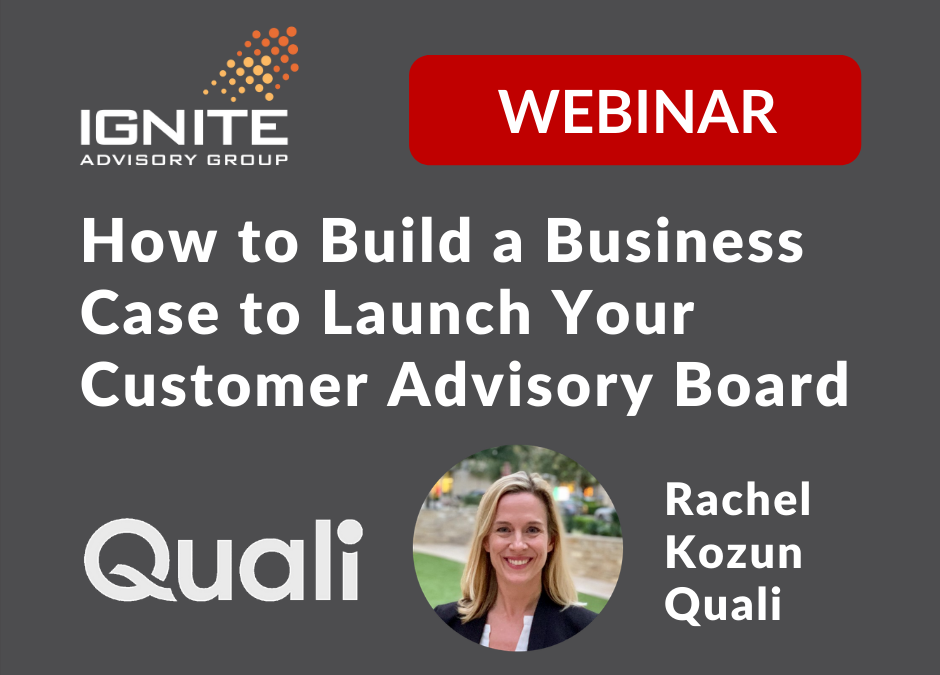 [Webinar on Demand] How to Build a Business Case for Launching Your Company's Customer Advisory Board
